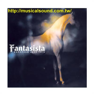 Fantasista / European Jazz Trio--樂音唱片行